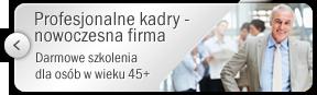 Profesjonalne kadry – nowoczesna firma. Szkolenia dla pracowników i właścicieli mikro i małych przedsiębiorstw w wieku 45+